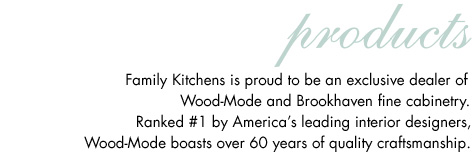 Family Kitchens: products ... Exclusive dealers of Wood-Mode and Brookhaven fine cabinetry
